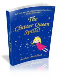 The Clutter Queen Spills! - DIY unclutter-and-organize secrets from a pro